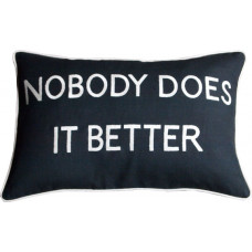 Nobody Does It Better Embroidered Cushion