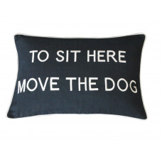 To Sit Here Move The Dog Embroidered Cushion